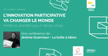 L'innovation participative va changer le monde