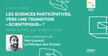 "Les sciences participatives, vers une transition ""scientifique"" ?"
